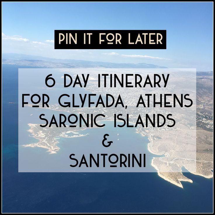 6 Day Itinerary for Glyfada, Athens, Saronic Islands and Santorini