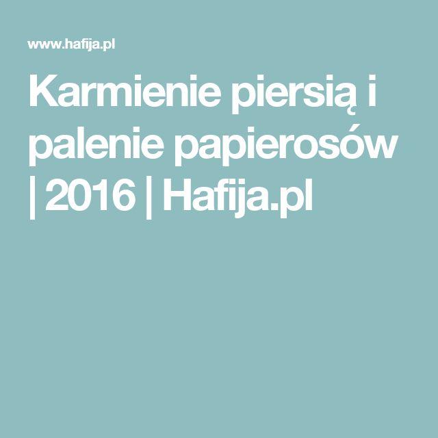 Karmienie piersią i palenie papierosów | 2016 | Hafija.pl