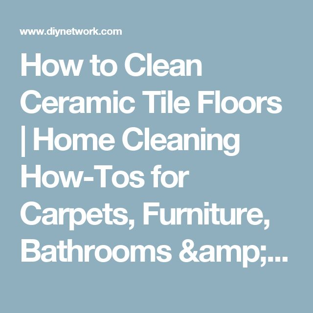 How To Clean Bathroom Tile: 1000+ Ideas About Cleaning Ceramic Tiles On Pinterest