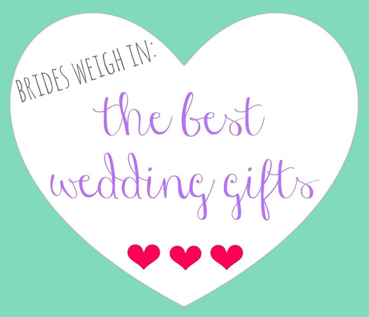 Brides Tell All The BEST Wedding Gifts