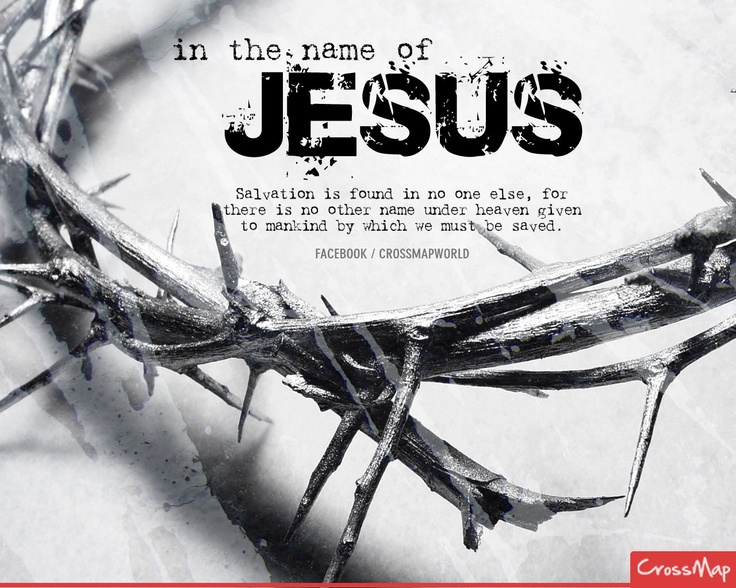 Acts 4:12  In the name of JESUS