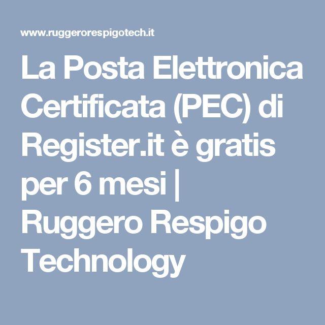 La Posta Elettronica Certificata (PEC) di Register.it è gratis per 6 mesi | Ruggero Respigo Technology