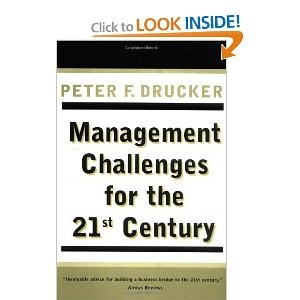 Management Challenges for the 21st Century. When I die Peter Drucker will be at my party in the sky. He is just so wise and to the point. I want to be Petra Drucker.