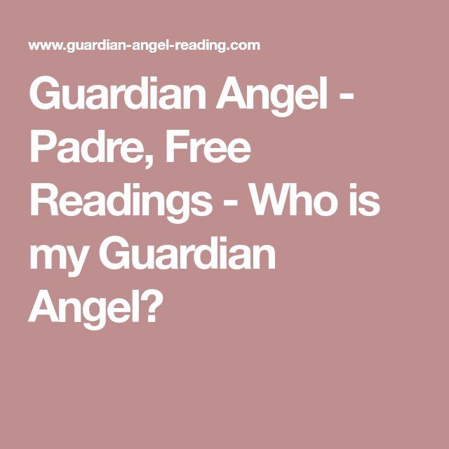 Guardian Angel - Padre, Free Readings - Who is my Guardian Angel?