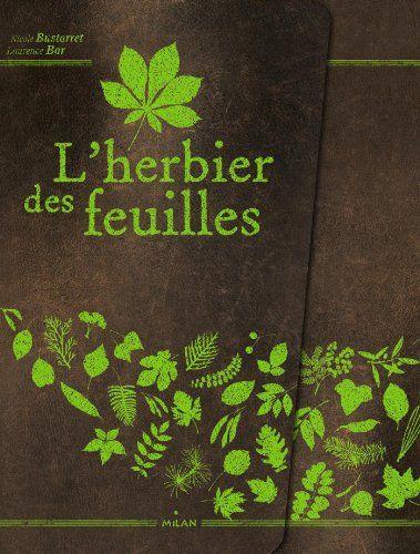 Herbier Feuilles - NE de Nicole Bustarret https://www.amazon.fr/dp/2745958410/ref=cm_sw_r_pi_dp_x_9J7XybXJHJV73