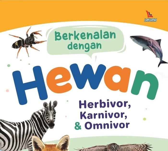 Contoh Gambar Hewan Herbivora Karnivora Omnivora Promo Buku Berkenalan Dengan Hewan Herbivora Karnivora Dan Contoh Dan Jenis Hewan Gambar Hewan Hewan Gambar