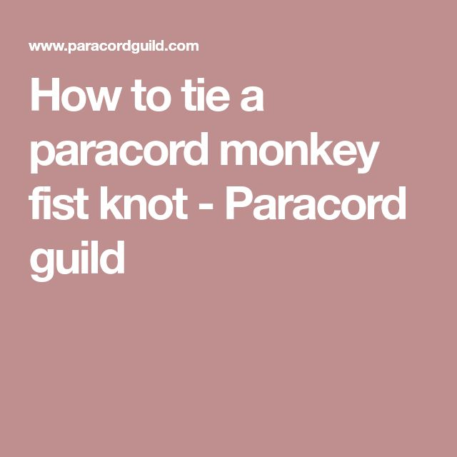 How to tie a paracord monkey fist knot - Paracord guild