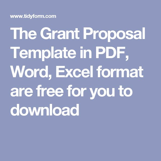 The Grant Proposal Template in PDF, Word, Excel format are free for you to download