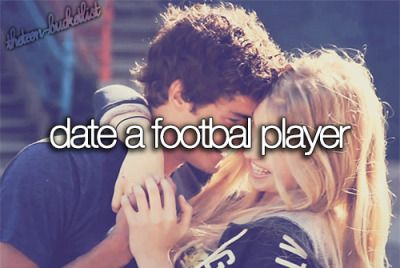 Date a football player.
