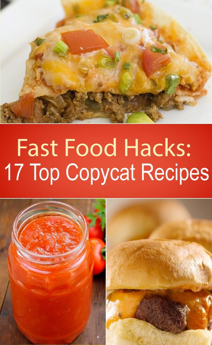 Fast Food Hacks: 17 Top Copycat Recipes - Taco Bell Mexican Pizza, Chick-fil-A chicken nuggets, Panera Bread Cream Cheese Potato Soup & more!