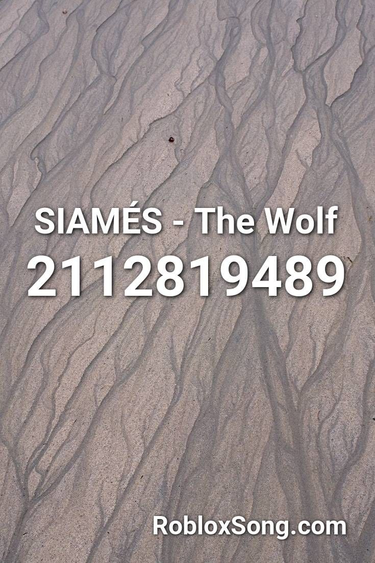 Siames The Wolf Roblox Id Roblox Music Codes In 2020 Roblox