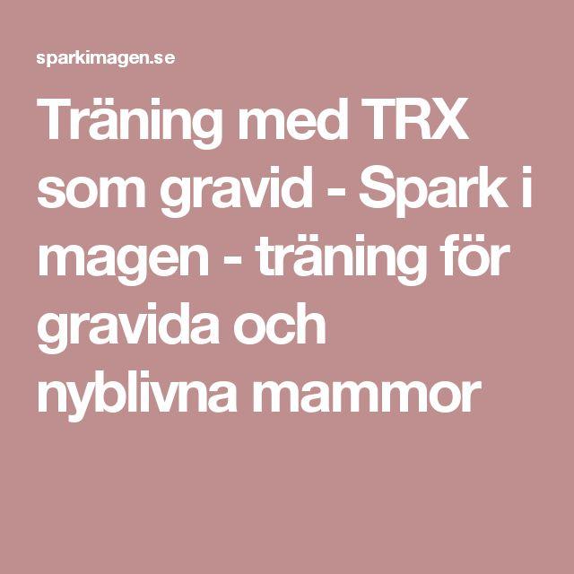 Träning med TRX som gravid - Spark i magen - träning för gravida och nyblivna mammor