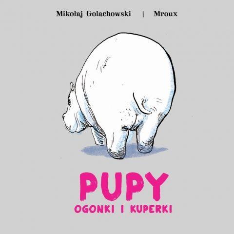 Pupy, ogonki i kuperki - Ryms - kwartalnik o książkach dla dzieci i młodzieży