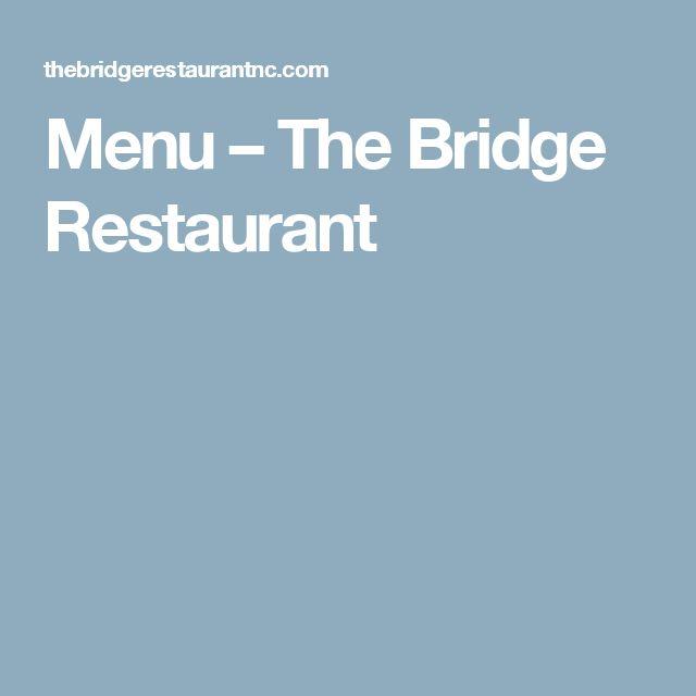 Menu – The Bridge Restaurant