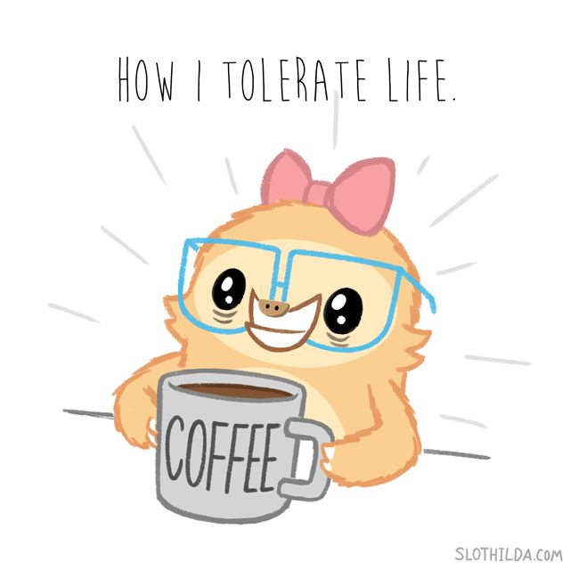 """""""Caffeine. The source of all my power."""" See more Slothilda GIFs just like this one HERE!"""