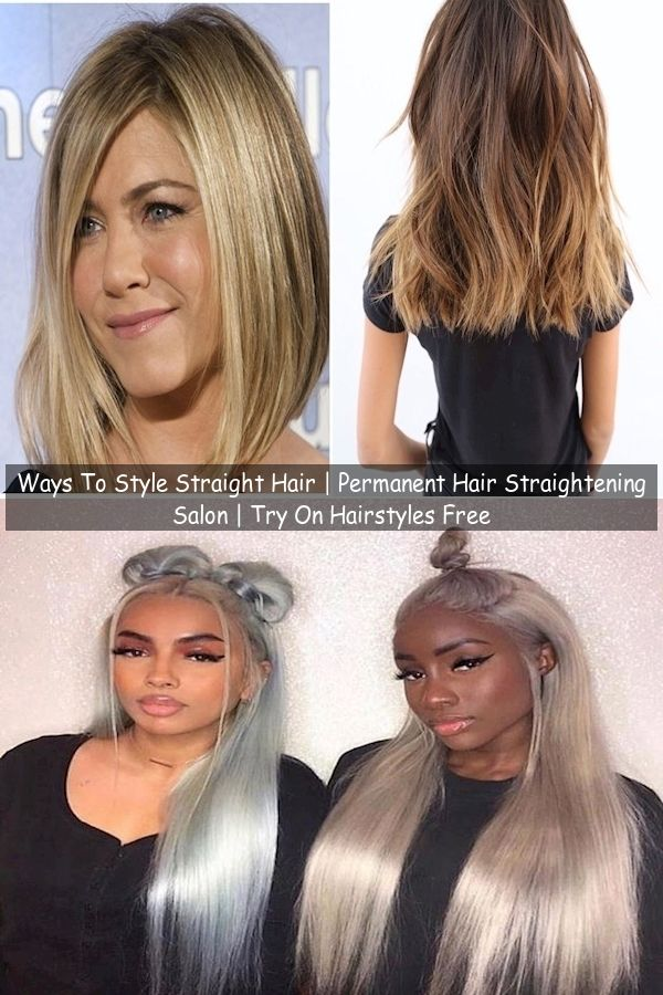 Ways To Style Straight Hair Permanent Hair Straightening Salon Try On Hairstyles Free In 2020 Straightening Natural Hair Straight Hairstyles Try On Hairstyles