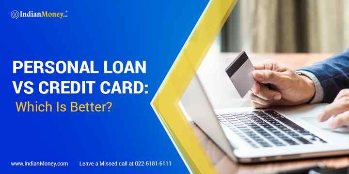 Personal Loan Vs Credit Card Which Is Better Personal Loans Loan Balance Transfer Credit Cards