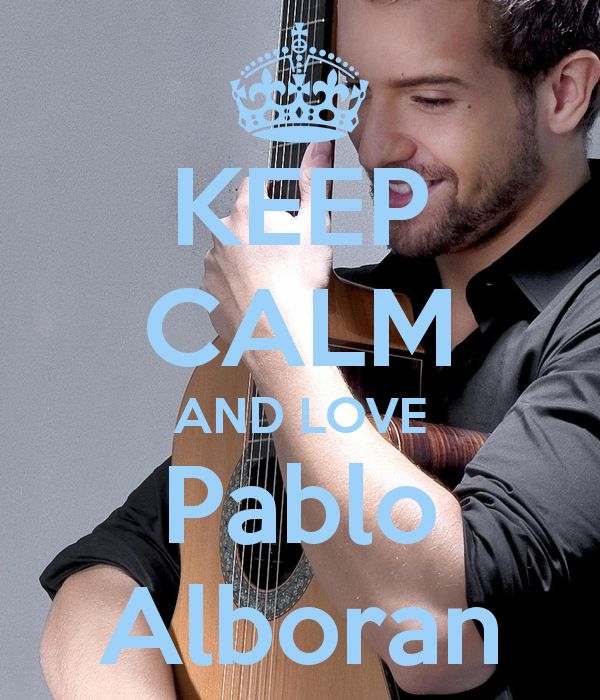 Keep calm and love Pablo Alboran