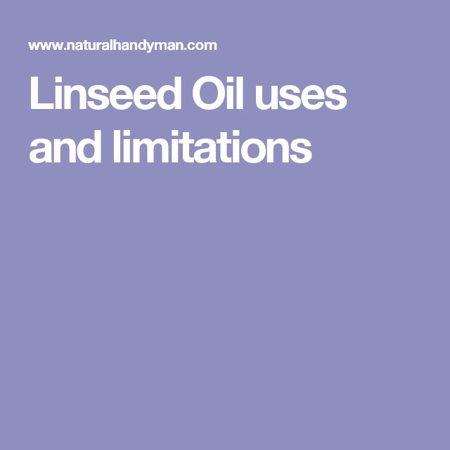 Linseed Oil uses and limitations