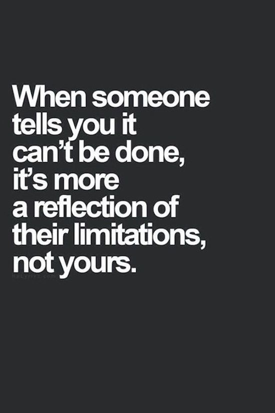 It's Their Limitations Not Yours