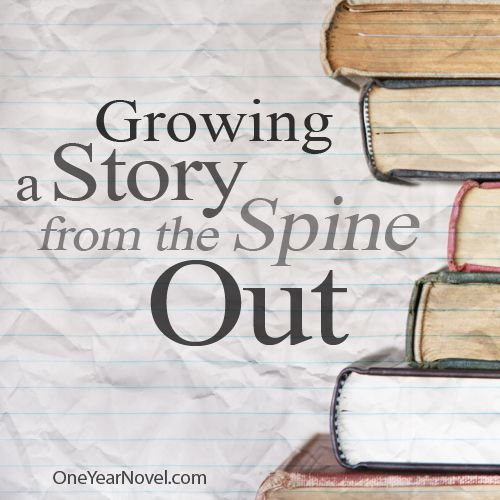 Growing a Story from the Spine Out