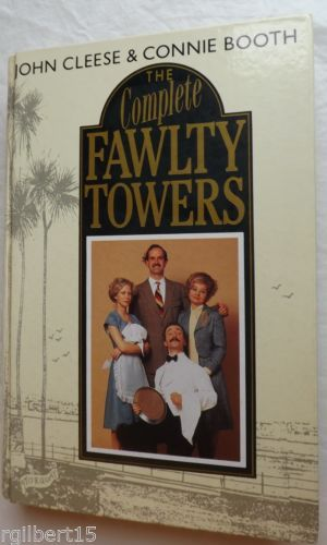 The Complete Fawlty Towers by John Cleese and Connie Booth 1988 Hardcover