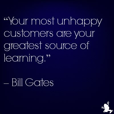 #CustServ quote from Bill Gates on the value of unhappy customers http://www.ezanga.com/news/2013/09/06/customer-service-quotes/