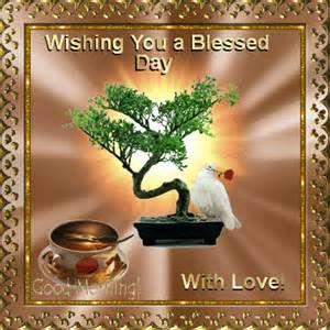 ... section. Can be sent to anyone to wish them a Blessed Day with love