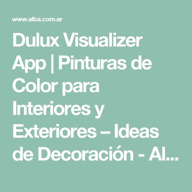 Dulux Visualizer App | Pinturas de Color para Interiores y Exteriores – Ideas de Decoración - Alba - Alba
