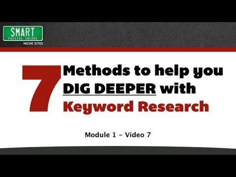 7 Methods to Help You Dig Deeper with Keyword Research and Niche Selection (Unreleased)