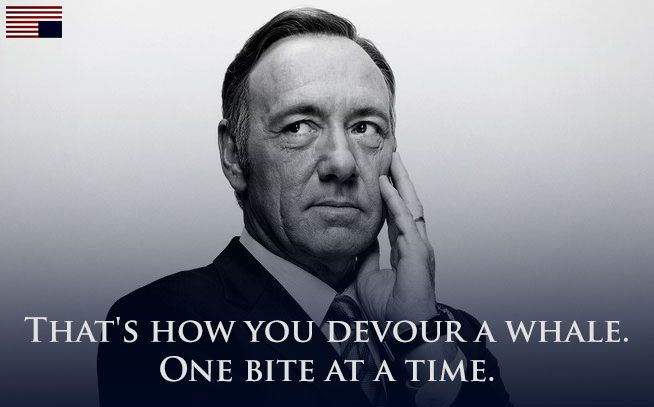 house-of-cards-quote-devour-whale.jpg (654×407)