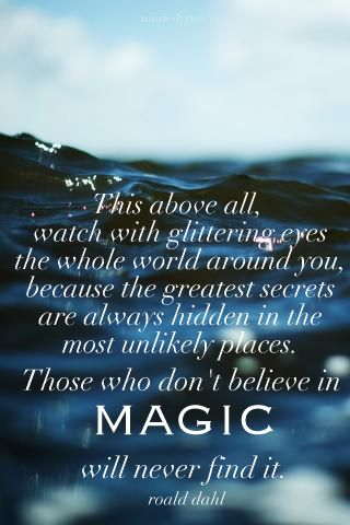 MagicMagic, Lyrics Quotes, Chocolates Factories, Life Lessons, Finding, Roald Dahl, Childhood, Inspiration Quotes, Eye