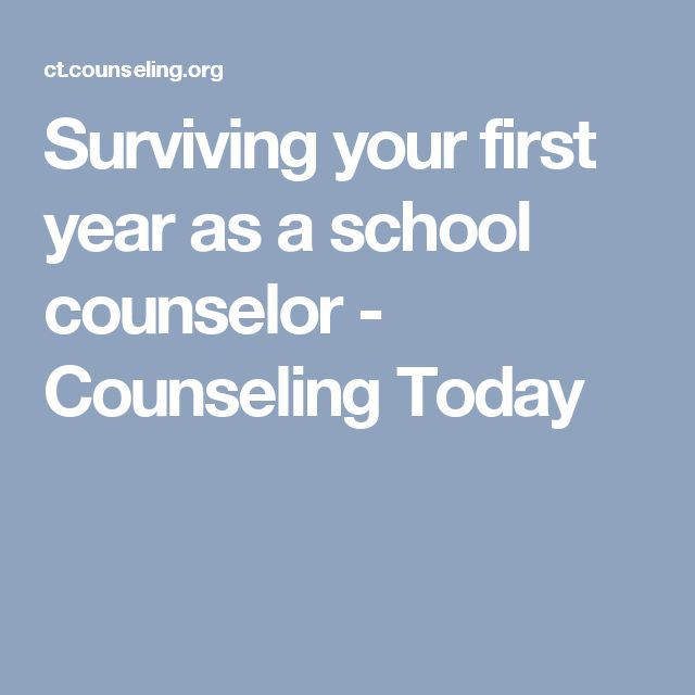 Surviving your first year as a school counselor - Counseling Today