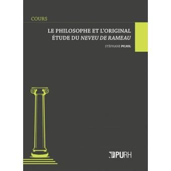 """Le philosophe et l'original étude du """"Neveu de Rameau"""" /   Pujol, Stéphane (auteur) http://bu.univ-angers.fr/rechercher/description?notice=000819880"""