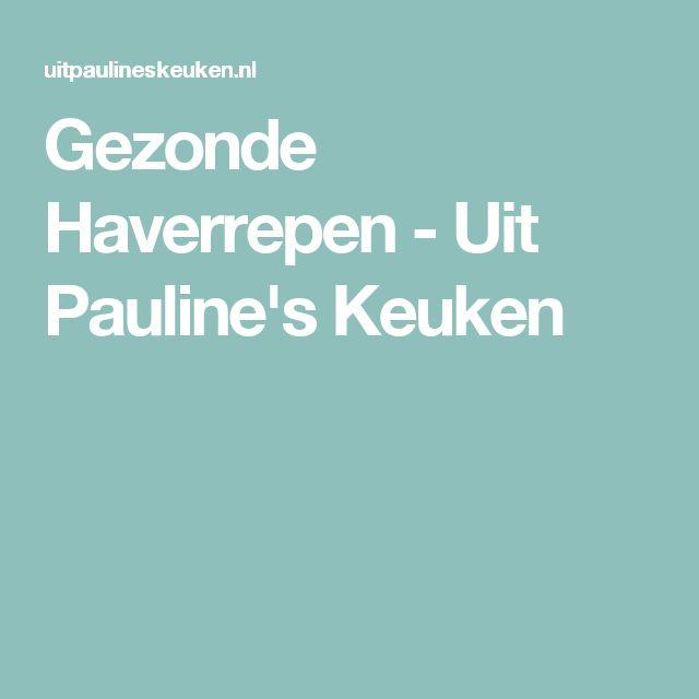 Gezonde Haverrepen - Uit Pauline's Keuken