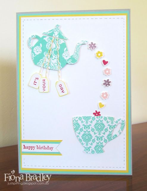 It's Your Day - Nice Cuppa - Birthday - Stampin Up - Just Spiffing by Fiona Bradley