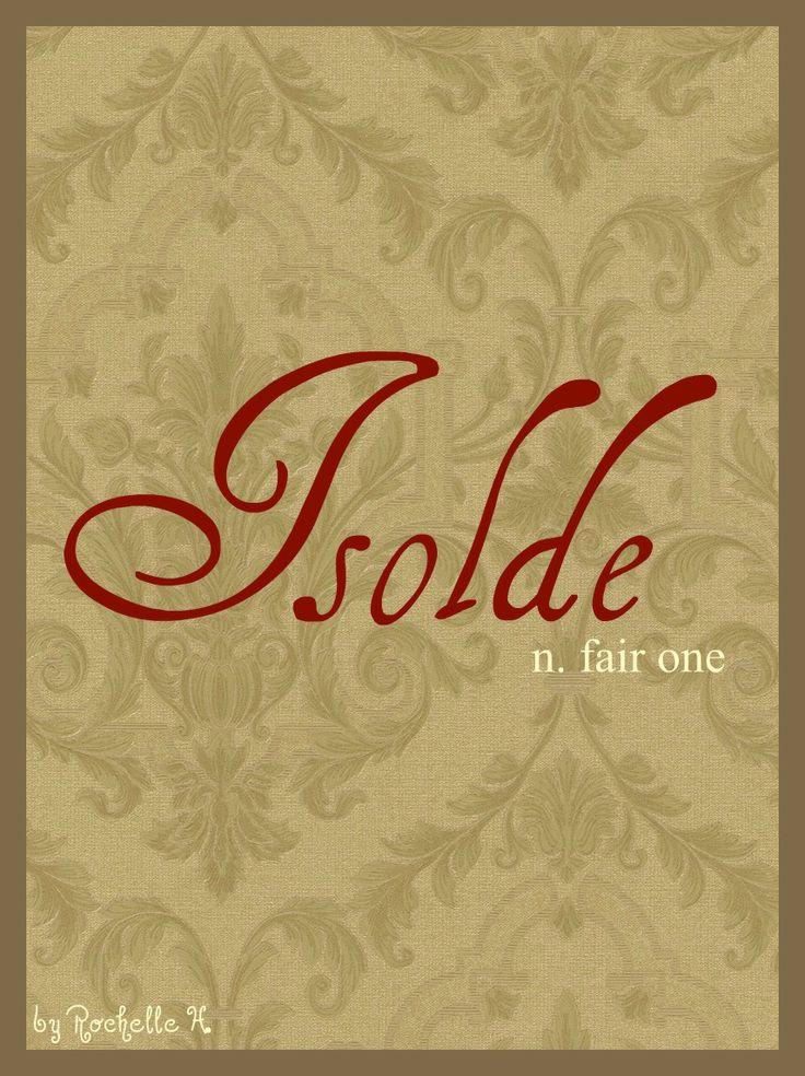 Baby Girl Name: Isolde. Meaning: Fair One. Origin: Celtic. http://www.pinterest.com/vintagedaydream/baby-names/