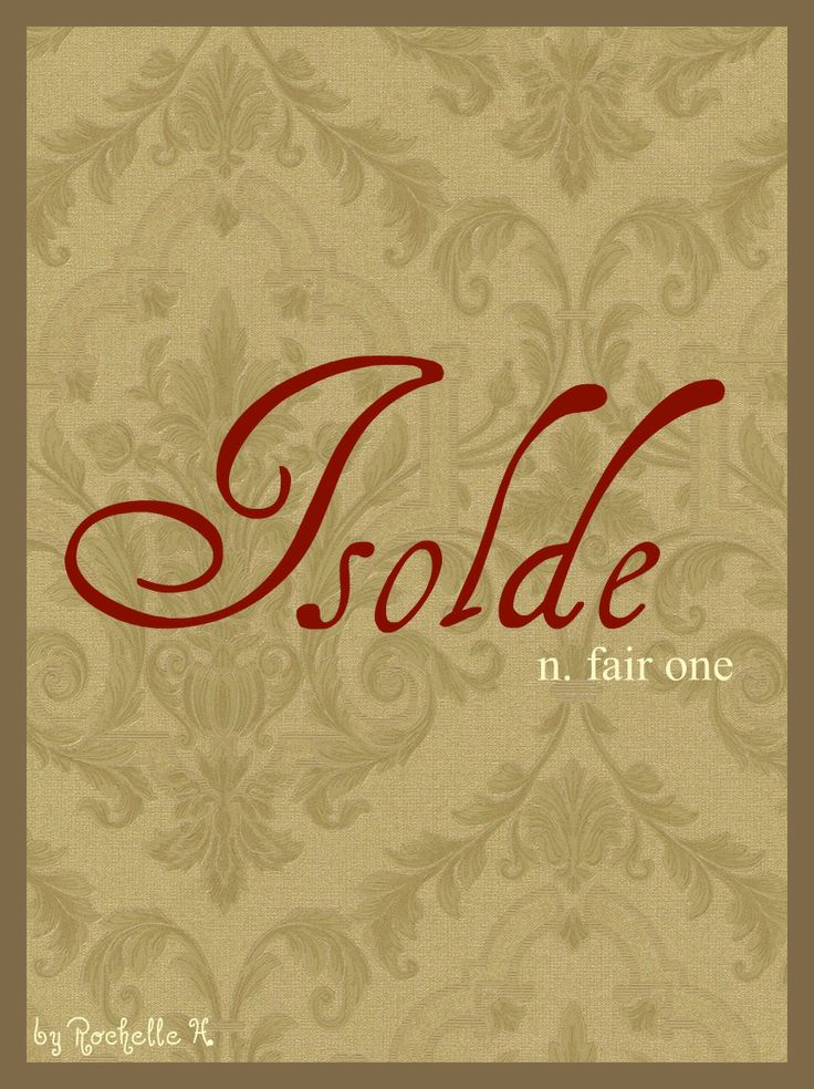 Baby Girl Name: Isolde. Meaning: Fair One. Origin: Celtic. http://www.pinterest.com/vintagedaydream/baby-names/