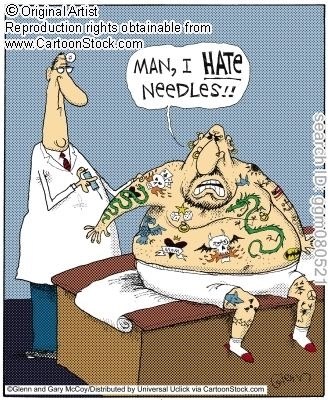 I think it's hilarious when my patients tell me this and I see tattoos....really? You hate needles? Because with a tattoo you get poked thousands of times, I'm only gonna do it once. LOL