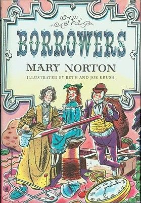 """The Borrowers (The Borrowers Series #1)"" by Mary Norton --- This is the classic story, read and loved by children all over the world, of Pod, Homily, and their daughter, Arrietty, who live under the kitchen floor in a quiet, half-empty house and get their livelihood by 'borrowing' from the 'human beans.' GOODREADS SCORE: 3/5 Stars ... #LibraryLoans"
