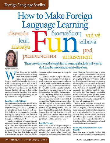 How to Make Language Learning Fun - Ways I add fun to my classes and how you can too! Read the article in The Old Schoolhouse FREE digital magazine  http://www.thehomeschoolmagazine-digital.com/thehomeschoolmagazine/2017x2/?pg=109#pg109