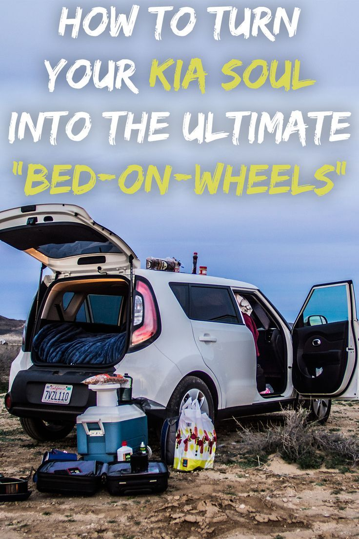 Car Camping How To Turn Your Kia Into A Bed On Wheels Kia Soul