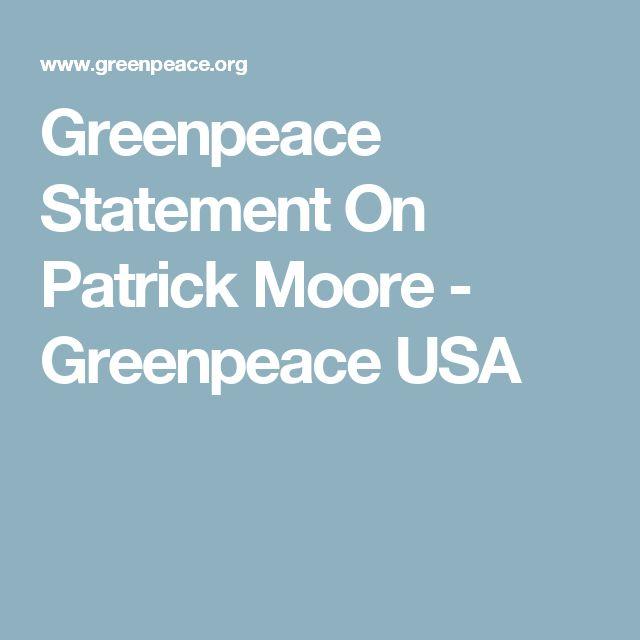 Greenpeace Statement On Patrick Moore - Greenpeace USA