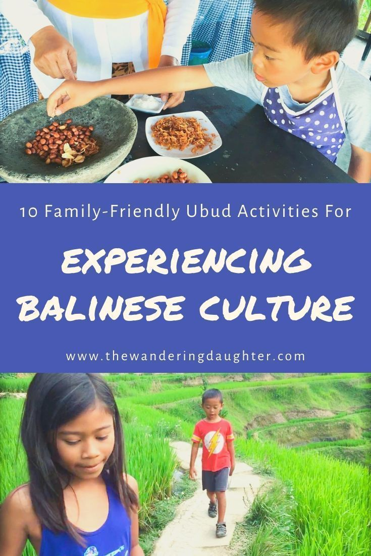 Ten Family-Friendly Ubud Activities For Experiencing Balinese Culture