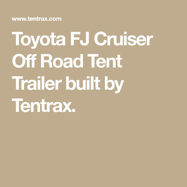 Toyota FJ Cruiser Off Road Tent Trailer built by Tentrax.