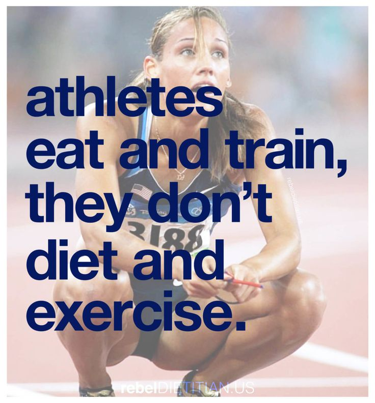 Athletes Eat and Train, They Don't Diet and Exercise | rebelDIETITIAN.US