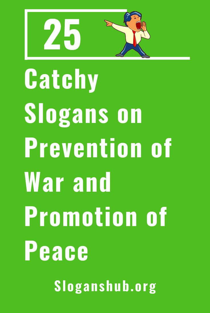25 Catchy Slogans on Prevention of War and Promotion of Peace #slogans #taglines #peace #peaceSlogans