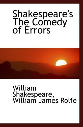 a report on the comedy of errors by william shakespeare Complete summary of william shakespeare's the comedy of errors enotes plot summaries cover all the significant action of the comedy of errors.