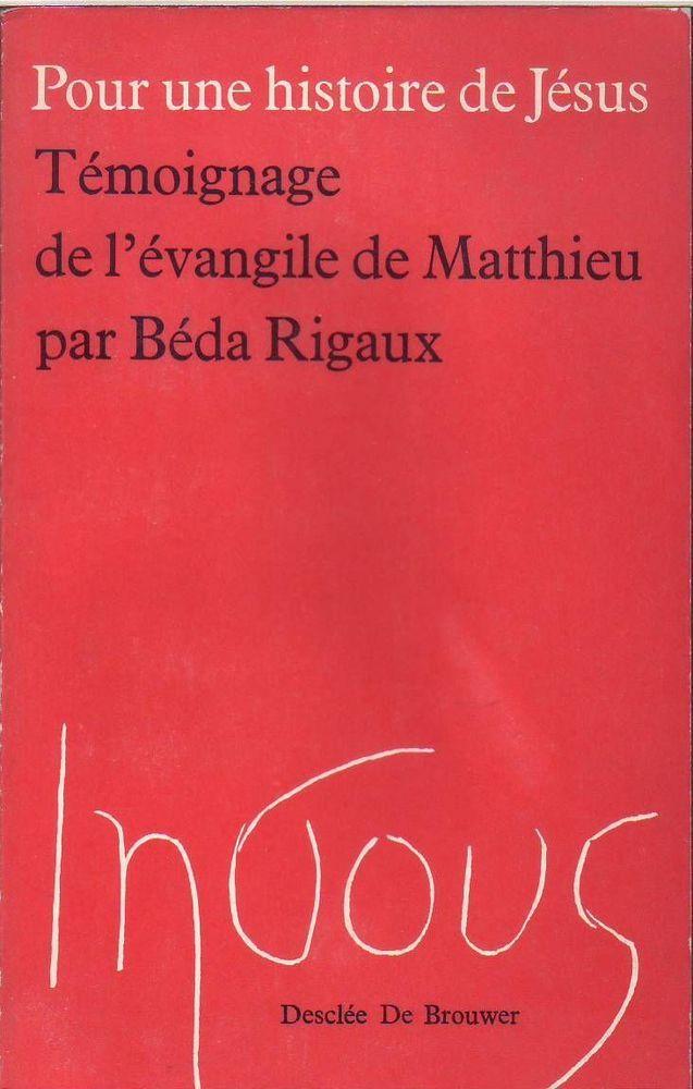 #religion : Pour Une Histoire De Jesus. Témoignage De L'evangile De Matthieu.  Rigaux Béda