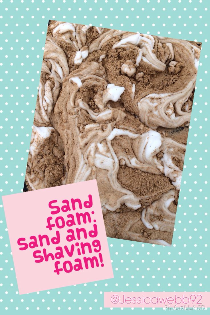 Sand foam- sand mixed with shaving foam. EYFS